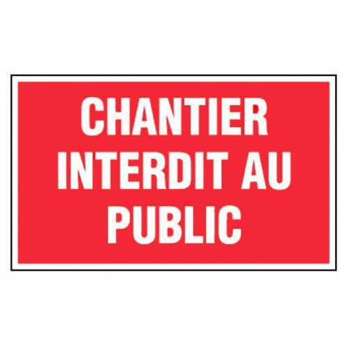 Panneau de signalisation - Chantier interdit au public