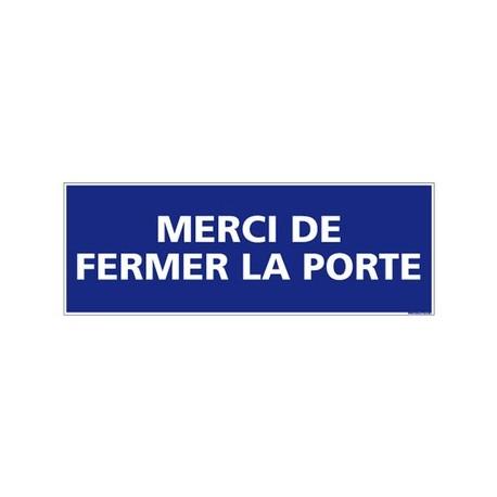 PANNEAU MERCI DE FERMER LA PORTE - Alu
