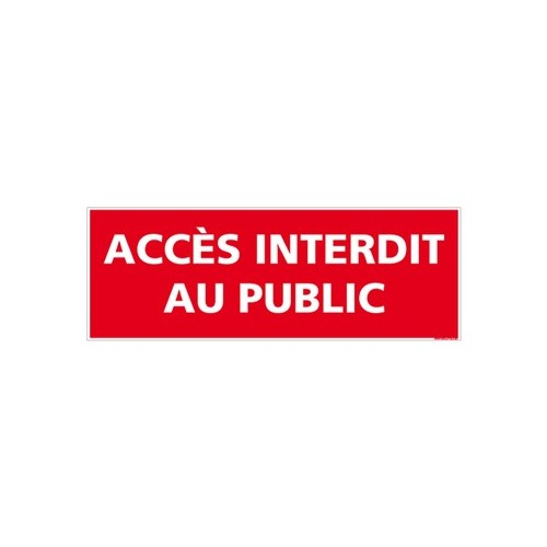 Panneau ACCES INTERDIT AU PUBLIC - alu - 350 x 125 mm