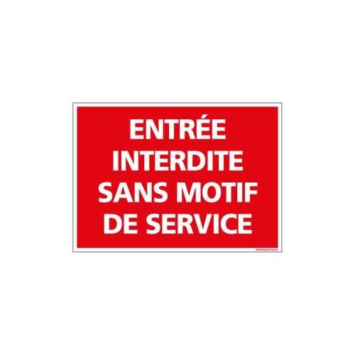 PANNEAU - ENTREE INTERDITE SANS MOTIF DE SERVICES - Alu