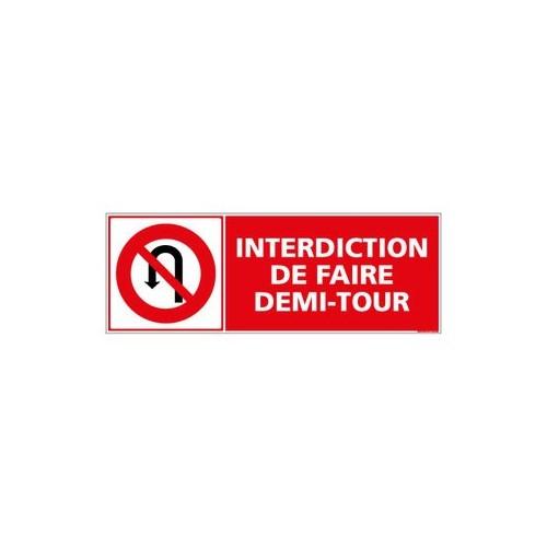 PANNEAU INTERDICTION DE FAIRE DEMI- TOUR
