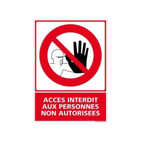 panneau ACCES INTERDIT AUX PERSONNES NON AUTORISEES