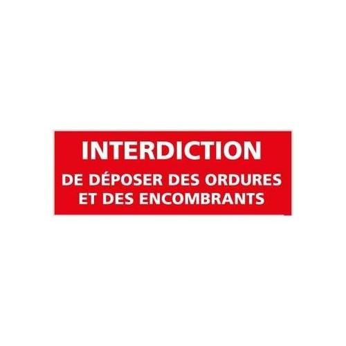 panneau interdiction de déposer des ordures et des encombrants - alu