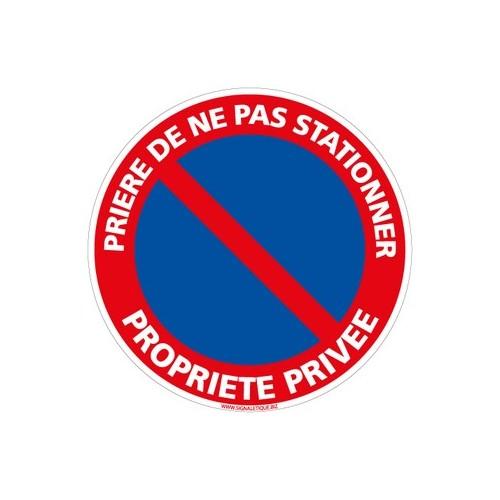 Panneau PRIERE DE NE PAS STATIONNER PROPRIETE PRIVEE