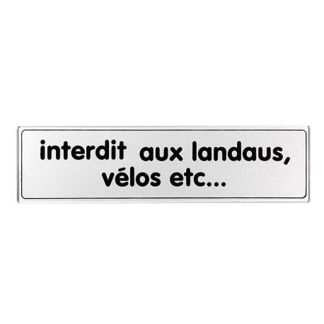 Plaquette plexiglas classique argent - Interdit aux landaus, vélos etc...